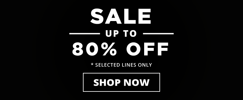 Sale, up to 80 percent off, shop now, selected lines only