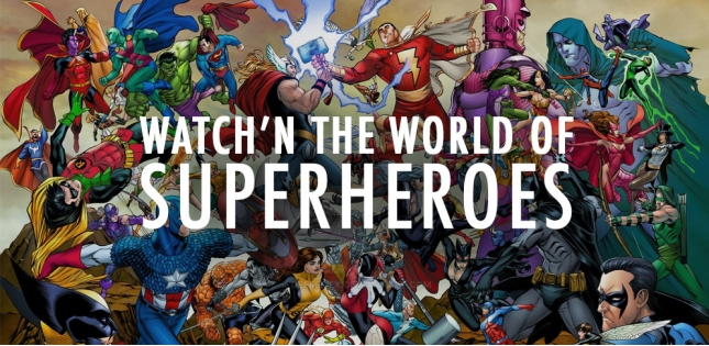Watch'N The World Of Superheroes